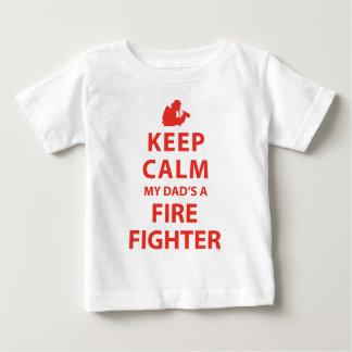 KEEP CALM MY DAD'S A FIREFIGHTER BABY T-Shirt