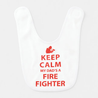 KEEP CALM MY DAD'S A FIREFIGHTER BIB