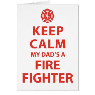 KEEP CALM MY DAD'S A FIREFIGHTER CARD