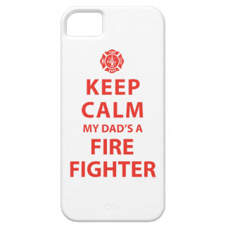 KEEP CALM MY DAD'S A FIREFIGHTER iPhone 5 CASES