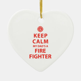 KEEP CALM MY DAD'S A FIREFIGHTER CERAMIC ORNAMENT
