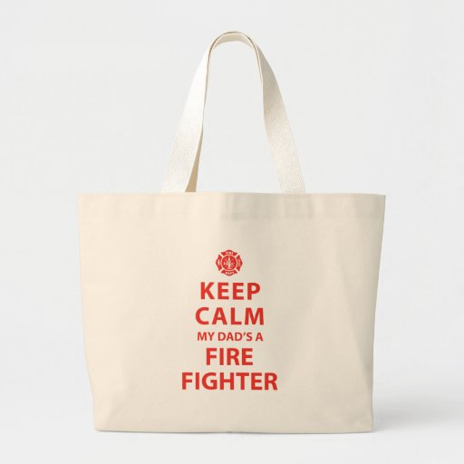 KEEP CALM MY DAD'S A FIREFIGHTER JUMBO TOTE BAG