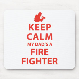 KEEP CALM MY DAD'S A FIREFIGHTER MOUSE PAD