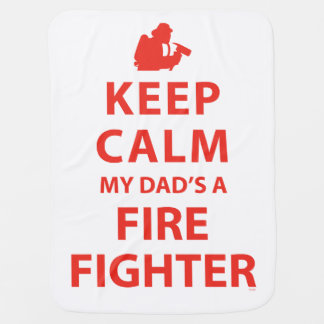 KEEP CALM MY DAD'S A FIREFIGHTER SWADDLE BLANKET
