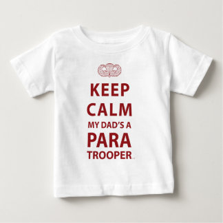 KEEP CALM MY DAD'S  A PARATROOPER INFANT T-SHIRT