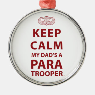 KEEP CALM MY DAD'S  A PARATROOPER METAL ORNAMENT