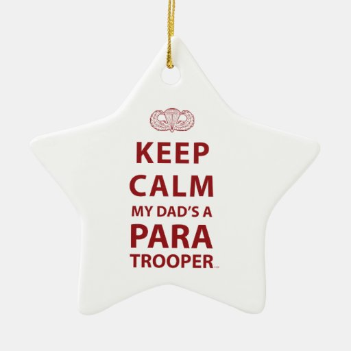 KEEP CALM MY DAD'S  A PARATROOPER CHRISTMAS ORNAMENTS