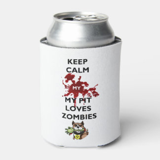 Keep Calm My Pitbull Loves Zombies Can Can Cooler