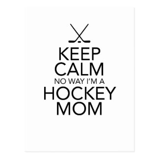 Keep Calm No Way I'm a Hockey Mom Postcard