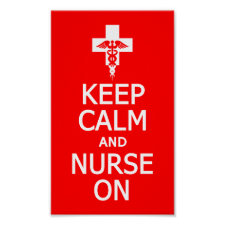 Keep Calm & Nurse On poster