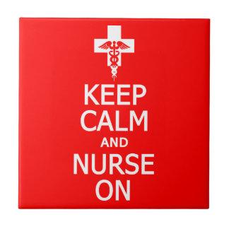 Keep Calm & Nurse On tile