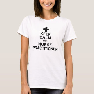 Keep Calm Nurse Practitioner T-Shirt