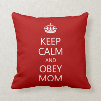 Keep Calm Obey Mom Mother's Day Funny Throw Pillow