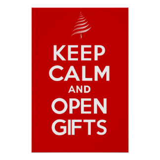KEEP CALM OPEN GIFTS POSTER