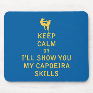Keep Calm or i'll Show You My Capoeira Skills Mouse Pad