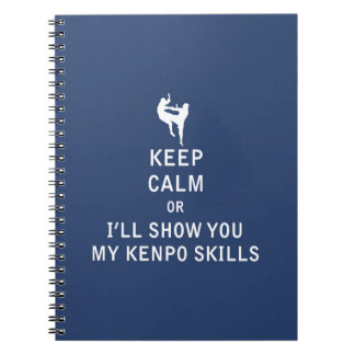 Keep Calm or i'll Show You My Kenpo Skills Note Book