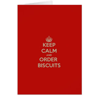 Keep  Calm & Order Biscuits Card