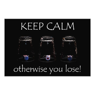Keep calm otherwise you lose photo print