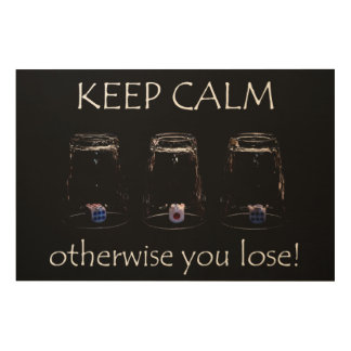 Keep calm otherwise you lose wood wall decor
