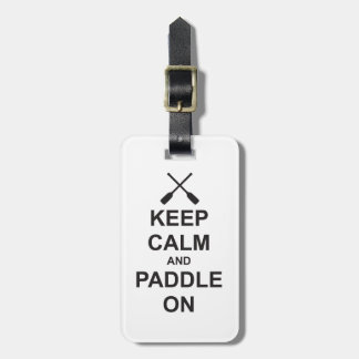 Keep Calm & Paddle On Luggage Tag