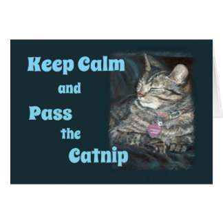 Keep Calm Pass the Catnip Tiger Cat Birthday Card