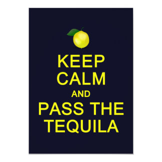 Keep Calm & Pass the Tequila card, customize 5x7 Paper Invitation Card
