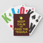 Keep Calm & Pass The Tequila playing cards