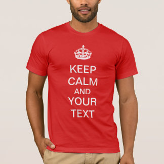 Keep Calm Personal Text Custom Customizable T-Shirt