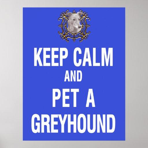 Keep Calm Pet Greyhound Poster