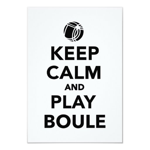 Keep calm play Boule Boccia Personalized Invitation