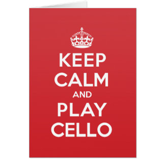 Keep Calm Play Cello Greeting Note Card