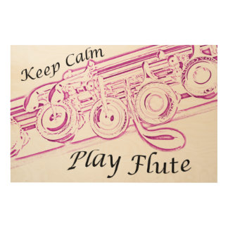 Keep Calm Play Flute Poster or Photograph Wood Wall Decor