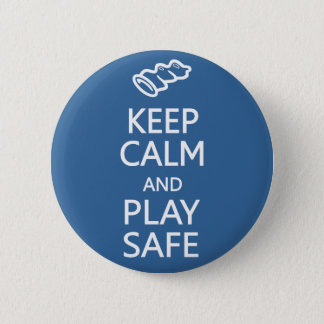 Keep Calm & Play Safe custom button
