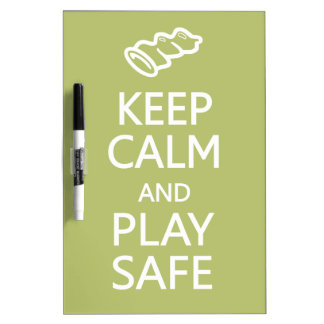 Keep Calm & Play Safe custom color message board Dry Erase Board