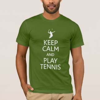 Keep Calm & Play Tennis shirt - choose style&color