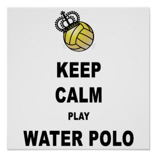 Keep Calm Play Water Polo Poster - White