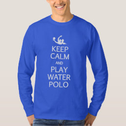 Keep Calm & Play Water Polo shirt - choose style