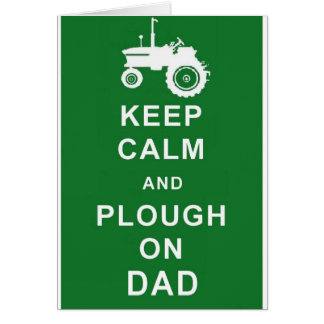 Keep Calm Plough on Dad Fathers Day Birthday Card.