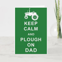 Keep Calm Plow on Dad Fathers Day Birthday Card. Card
