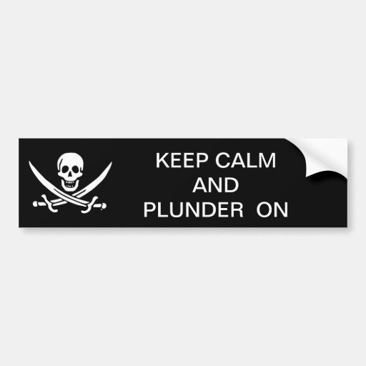 Keep calm & plunder on bumper sticker