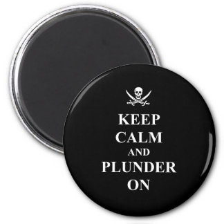 Keep calm & plunder on magnet
