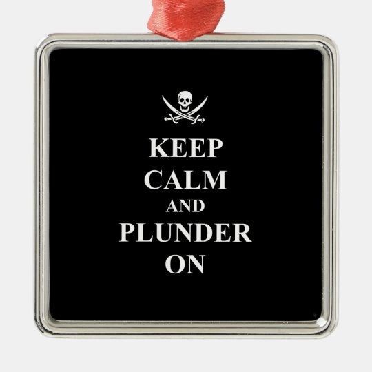 Keep calm & plunder on metal ornament