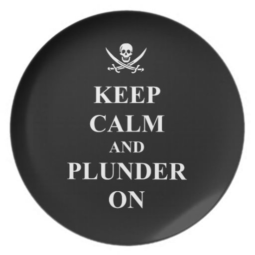 Keep calm & plunder on party plate