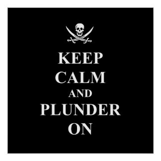 Keep calm & plunder on poster