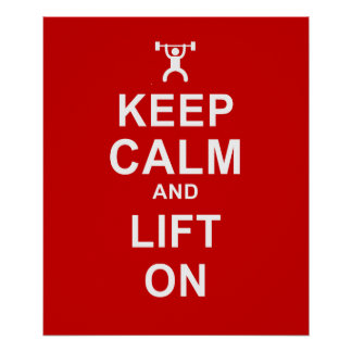 Keep Calm Poster Lift On