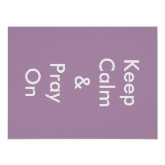 Keep Calm & Pray On Poster