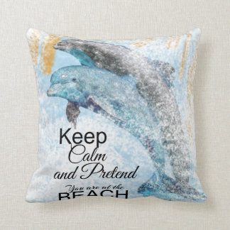 Keep Calm Pretend At The Beach | Dolphins Pillow