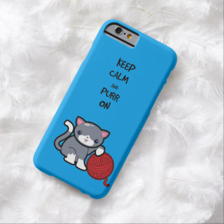 Keep calm, purr on barely there iPhone 6 case