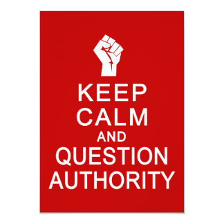Keep Calm & Question Authority, customize Card