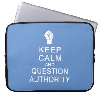 Keep Calm & Question Authority laptop sleeves